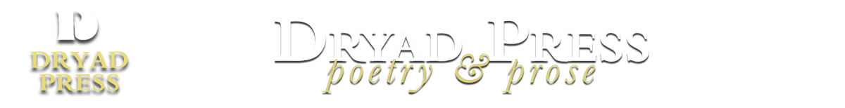 Dryad logo with the title of 'Driad Press—Poetry and Prose'